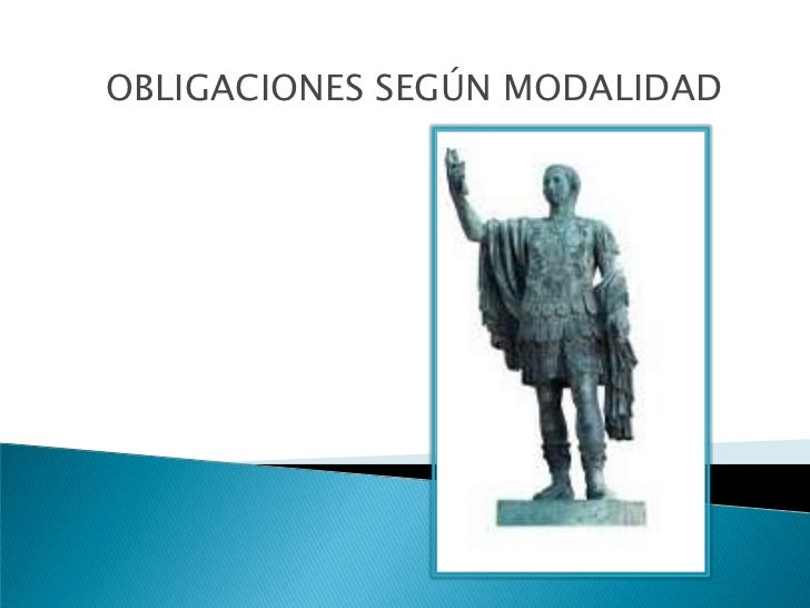 OBLIGACIONES SEGÚN MODALIDAD <br />