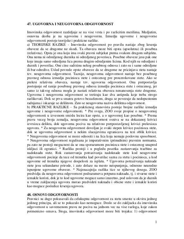 1 47. UGOVORNA I NEUGOVORNA ODGOVORNOST Imovinska odgovornost razdeljuje se na vise vrsta i po razlicitim merilima. Medjut...