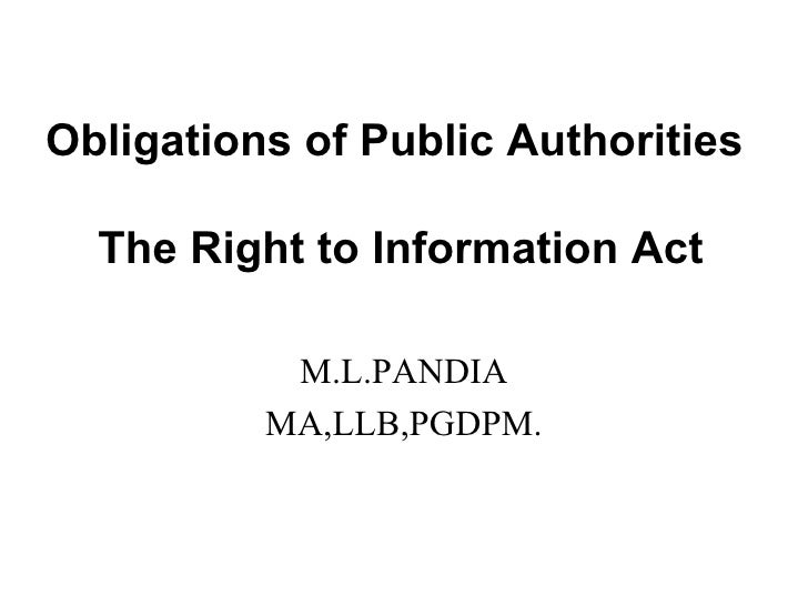 Obligations of Public Authorities    The Right to Information Act M.L.PANDIA MA,LLB,PGDPM.