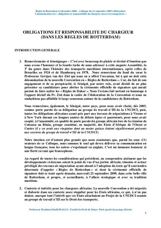 Règles de Rotterdam 11 décembre 2008 – Colloque du 21 septembre 2009 à Rotterdam Communication sur « obligations et respon...