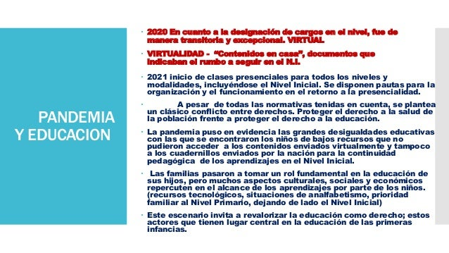 PANDEMIA Y EDUCACION  2020 En cuanto a la designación de cargos en el nivel, fue de manera transitoria y excepcional. VIR...