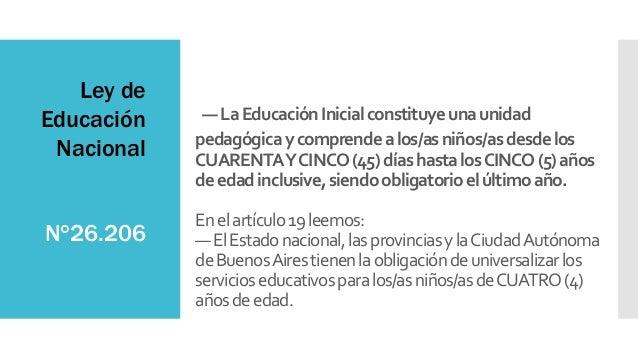 —LaEducaciónInicialconstituyeunaunidad pedagógicaycomprendealos/asniños/asdesdelos CUARENTAYCINCO(45)díashastalosCINCO(5)a...