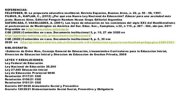 REFERENCIAS: FELDFEBER, M. La propuesta educativa neoliberal. Revista Espacios, Buenos Aires, n. 22, p. 50 - 58, 1997. FIL...