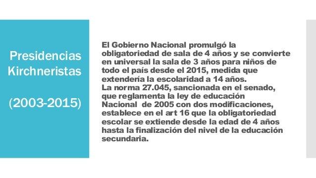 El Gobierno Nacional promulgó la obligatoriedad de sala de 4 años y se convierte en universal la sala de 3 años para niños...