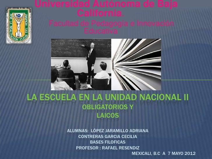 Universidad Autónoma de Baja          California.    Facultad de Pedagogía e Innovación              EducativaLA ESCUELA E...