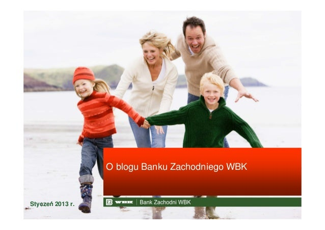 O blogu Banku Zachodniego WBK      ńStyczeń 2013 r.