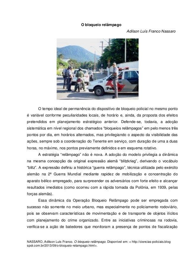 1 NASSARO, Adilson Luís Franco. O bloqueio relâmpago. Disponível em: < http://ciencias-policiais.blog spot.com.br/2013/09/...