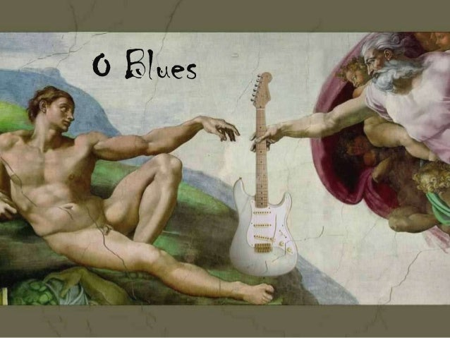 O Blues      O Blues