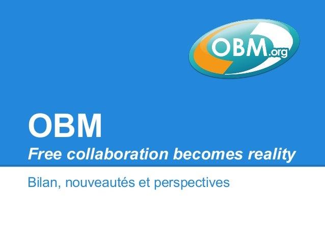 OBMFree collaboration becomes realityBilan, nouveautés et perspectives