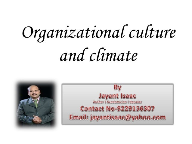 organizational culture and climate The fields of organizational climate and organizational culture have co-existed for several decades with very little integration between the two.