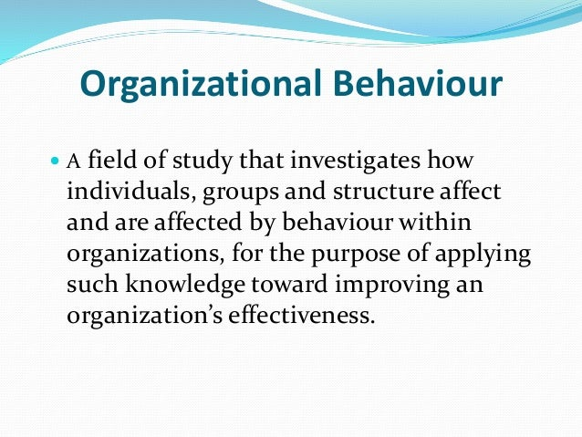 ob levels Before we can understand these three levels of organizational behavior organizational behavior (ob) is defined as the systematic study and.