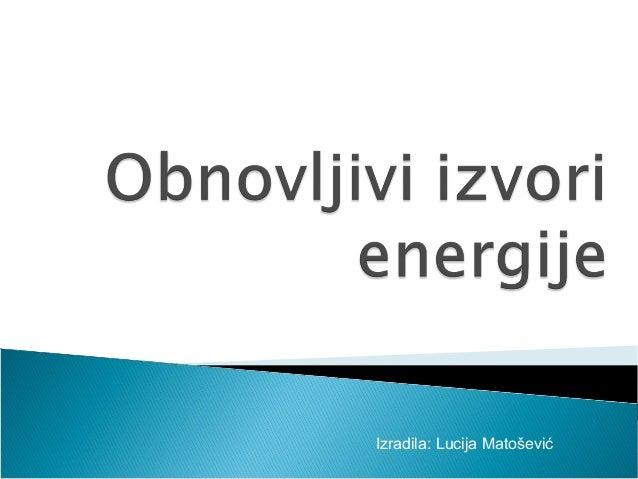 Izradila: Lucija Matošević