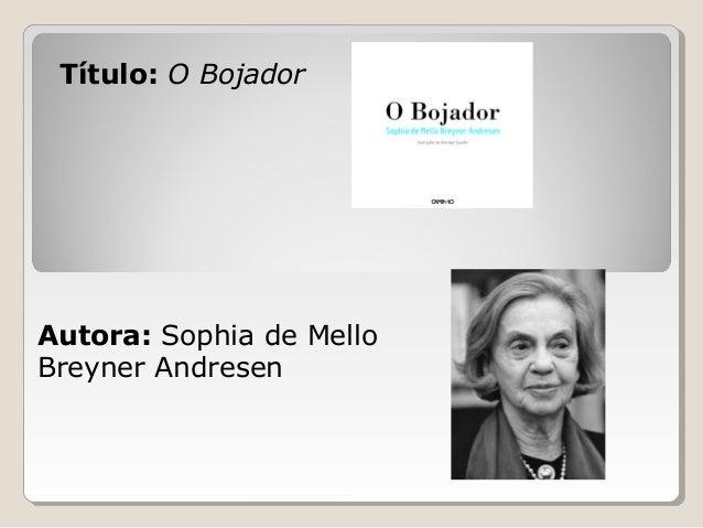 Título: O BojadorAutora: Sophia de MelloBreyner Andresen