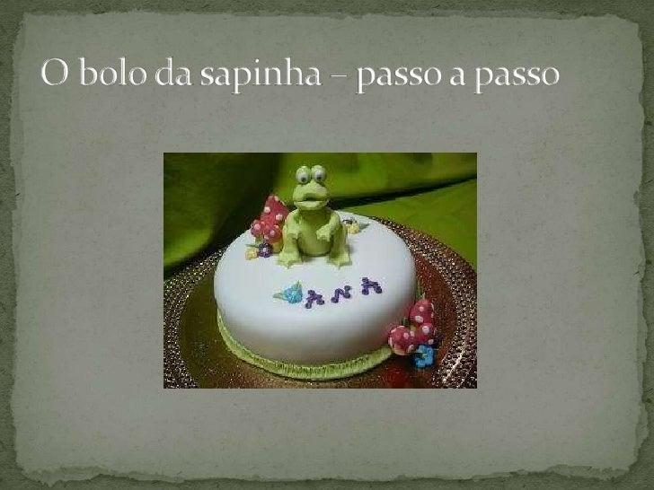 O bolo da sapinha – passo a passo<br />