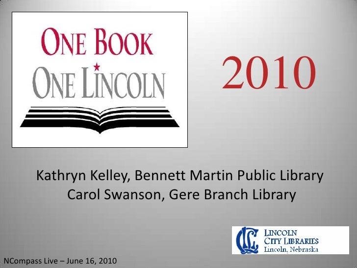 2010<br />Kathryn Kelley, Bennett Martin Public Library  Carol Swanson, Gere Branch Library<br />NCompass Live – June 16, ...