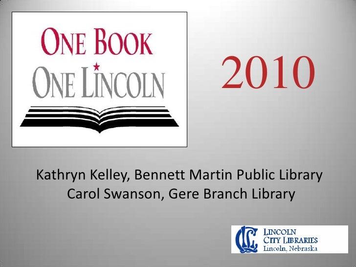2010<br />Kathryn Kelley, Bennett Martin Public Library  Carol Swanson, Gere Branch Library<br />