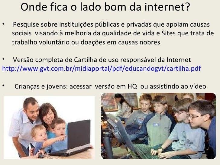 O Lado Positivo Da Vida: O Bom Uso Da Internet 4-06052012-pps