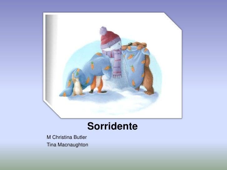 O Boneco de Neve            SorridenteM Christina ButlerTina Macnaughton
