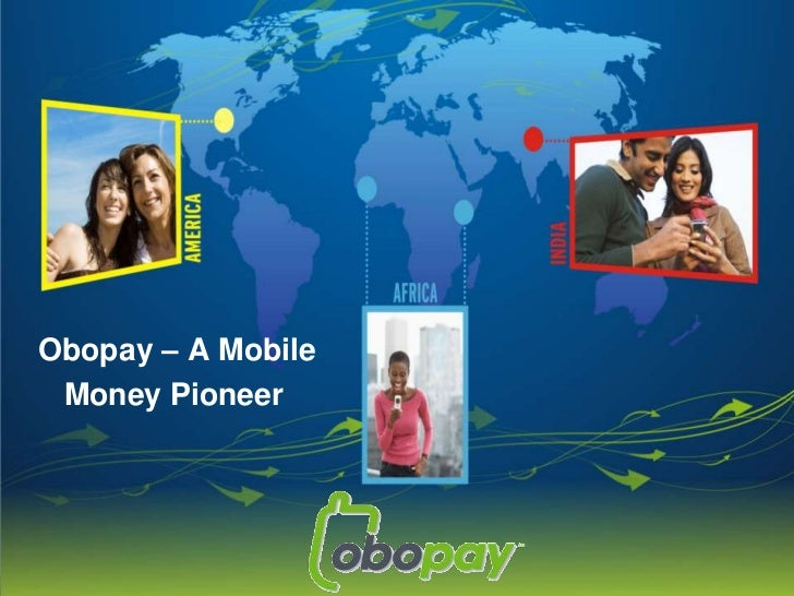 Obopay – A Mobile     <br />Money Pioneer<br />