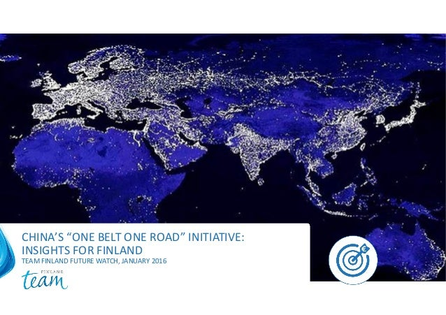 Summary China S One Belt One Road Initiative Insights For Finland