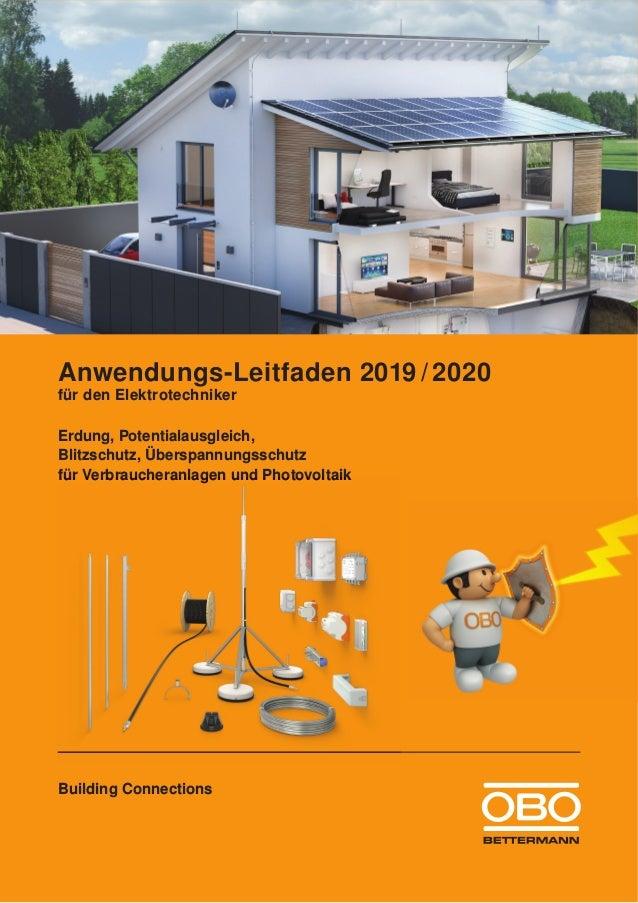 Anwendungs-Leitfaden 2019 / 2020 für den Elektrotechniker Erdung, Potentialausgleich, Blitzschutz, Überspannungsschutz für...