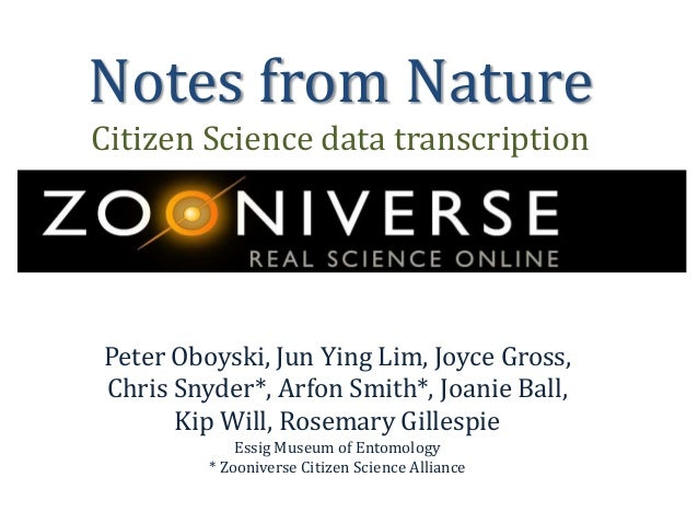 Notes from Nature Citizen Science data transcription  Peter Oboyski, Jun Ying Lim, Joyce Gross, Chris Snyder*, Arfon Smith...