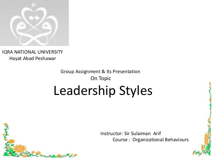 IQRA NATIONAL UNIVERSITY<br />Hayat Abad Peshawar<br />      Group Assignment & Its Presentation <br />                   ...