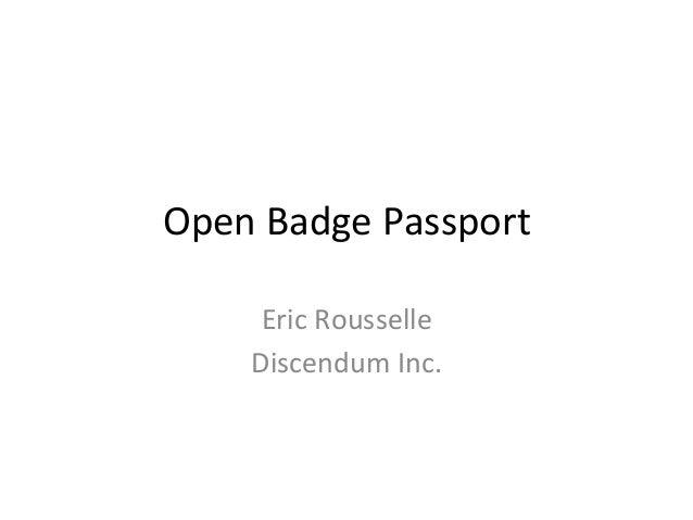 Open  Badge  Passport     Eric  Rousselle   Discendum  Inc.