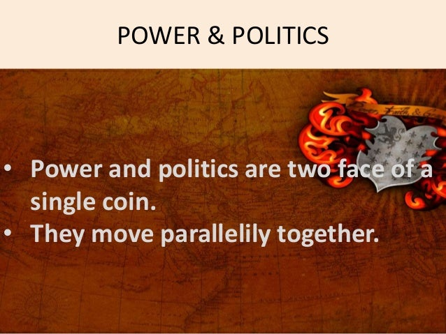 power and politics at in a Learning objectives after reading this chapter, you should be able to do the following: understand the meaning of power recognize the positive and negative aspects of power and influence.