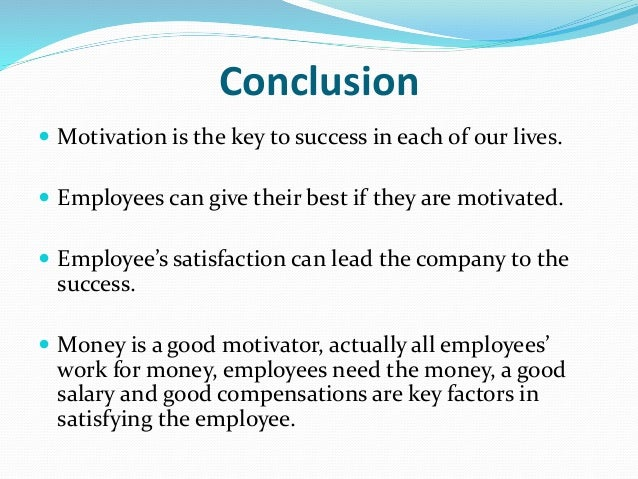 motivation conclusion In conclusion, the factors that encourage a consumer to purchase goods and  services relate to a number of deciding factors, such as.