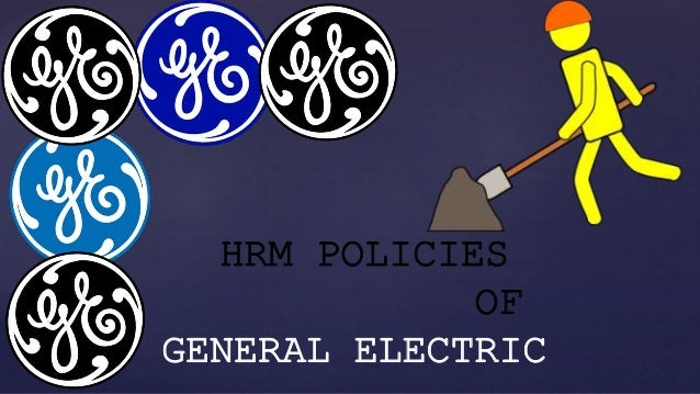 General Electrics Hr Policy College Paper Sample April 2019 2226