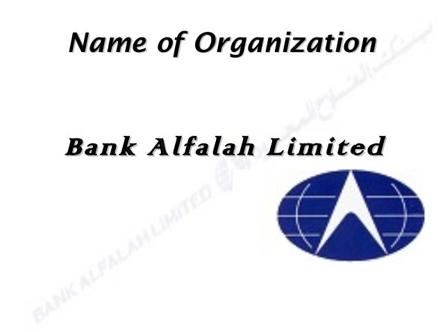 Name of OrganizationName of Organization Bank Alfalah LimitedBank Alfalah Limited