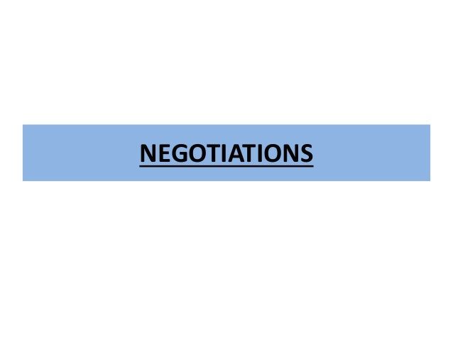organizational negotiations Acquiring economic resources or other business assets often involves bargaining negotiation is the process of discussing each individual's position about a topic and attempting to reach a solution that benefits both parties conflict and negotiation are usually more prevalent in larger business organizations since more.