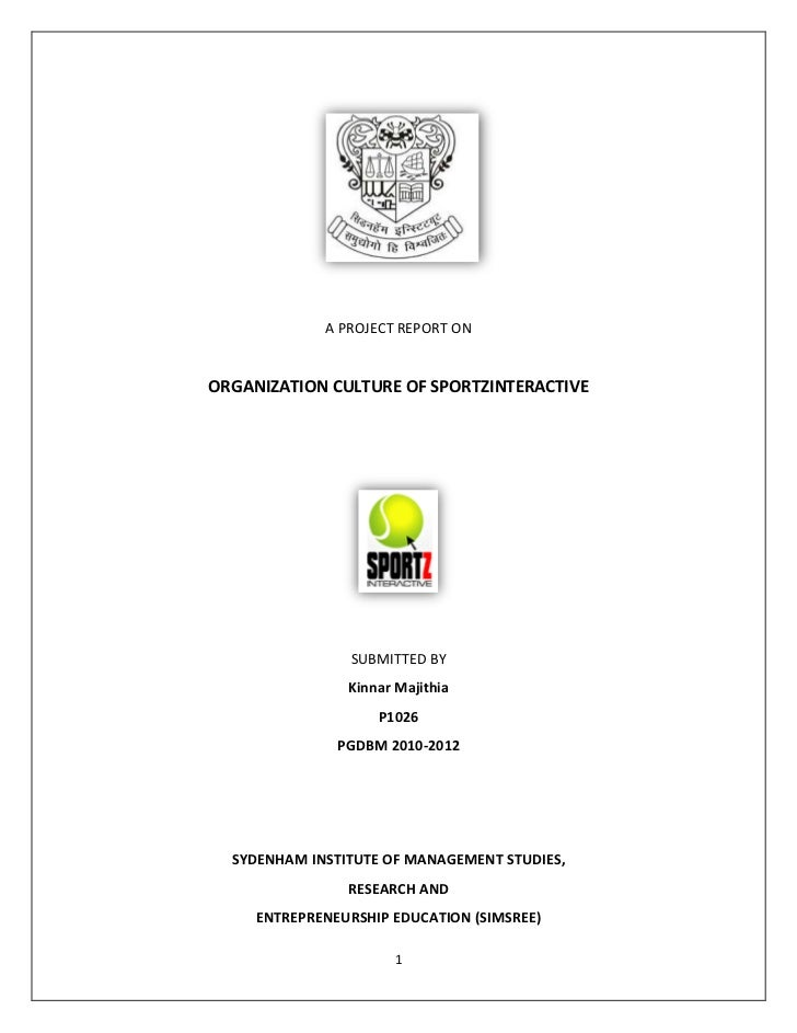 A PROJECT REPORT ONORGANIZATION CULTURE OF SPORTZINTERACTIVE                SUBMITTED BY                Kinnar Majithia   ...