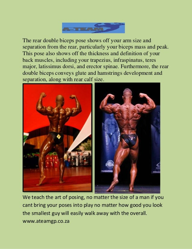 The rear double biceps pose shows off your arm size and separation from the rear, particularly your biceps mass and peak. ...