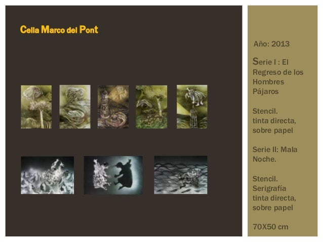 Año: 2013 Celia Marco del Pont Serie I : El Regreso de los Hombres Pájaros Stencil. tinta directa, sobre papel Serie II: M...