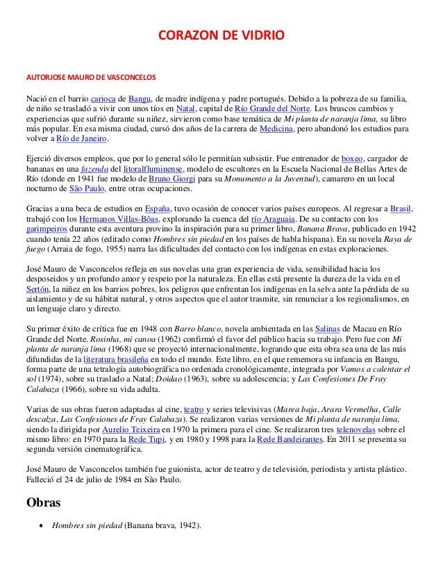 CORAZON DE VIDRIO AUTORJOSE MAURO DE VASCONCELOS Nació en el barrio carioca de Bangu, de madre indígena y padre portugués....