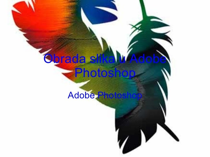 Obrada slika u Adobe Photoshop Adobe Photoshop