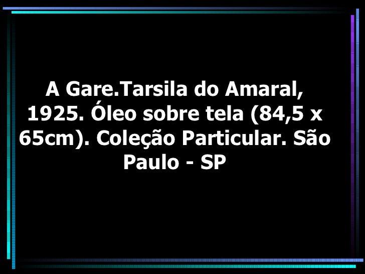 A Gare.Tarsila do Amaral, 1925. Óleo sobre tela (84,5 x 65cm). Coleção Particular. São Paulo - SP