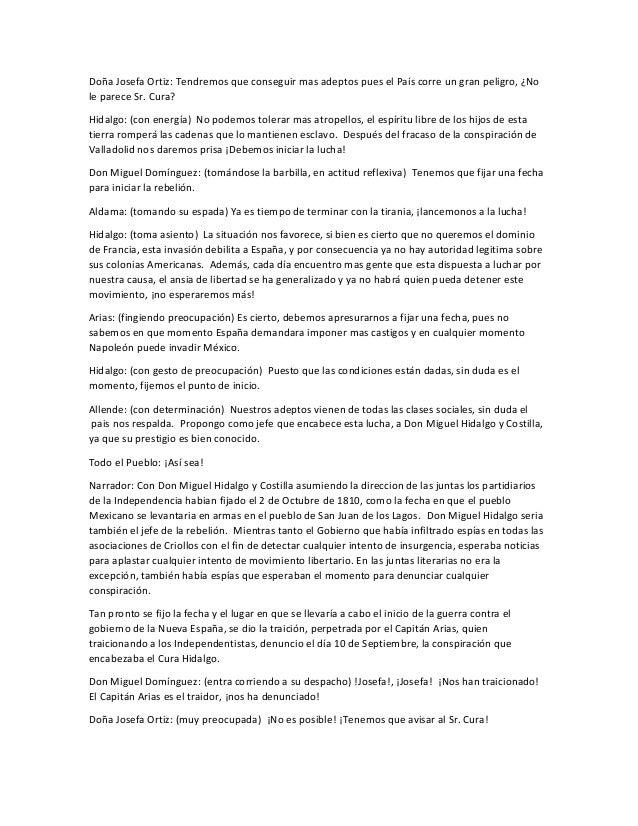 Doña Josefa Ortiz: Tendremos que conseguir mas adeptos pues el País corre un gran peligro, ¿No le parece Sr. Cura? Hidalgo...