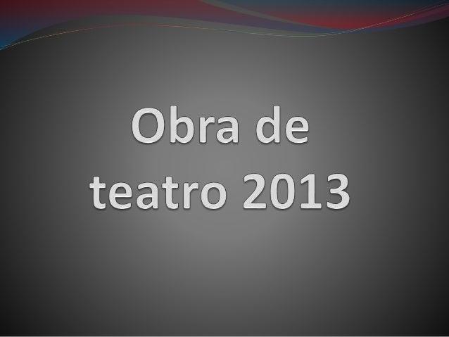 Obra de teatro 2013