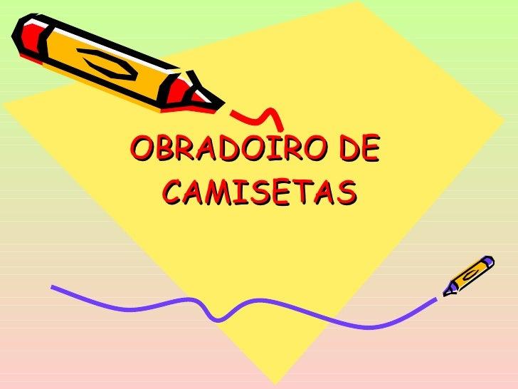 OBRADOIRO DE  CAMISETAS
