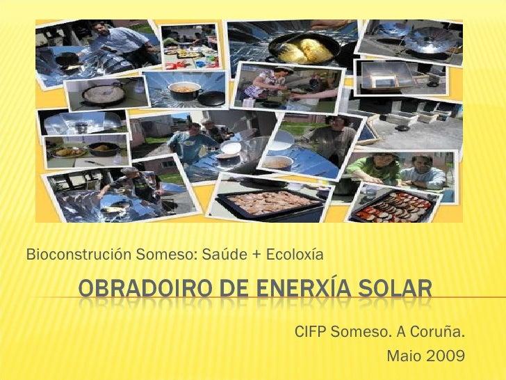 Bioconstrución Someso: Saúde + Ecoloxía CIFP Someso. A Coruña. Maio 2009