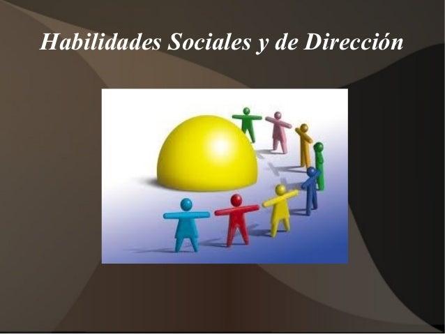 Habilidades Sociales y de Dirección
