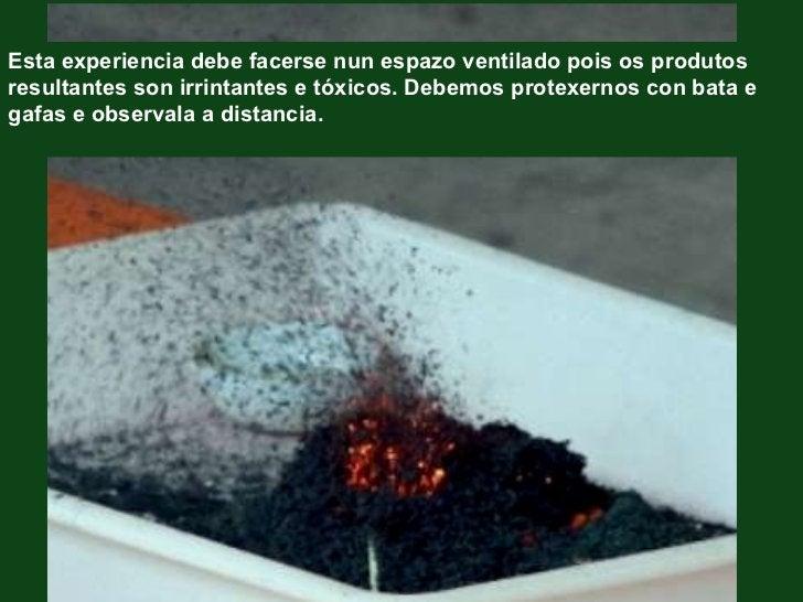 Esta experiencia debe facerse nun espazo ventilado pois os produtos resultantes son irrintantes e tóxicos. Debemos protexe...
