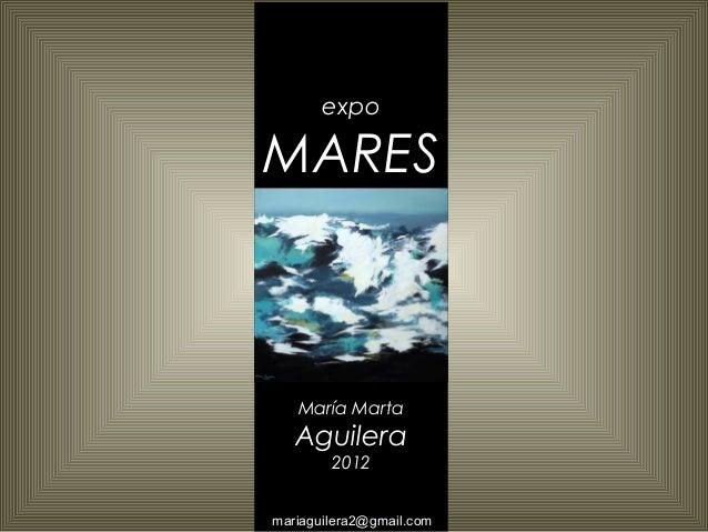 expoMARES   María Marta   Aguilera        2012mariaguilera2@gmail.com