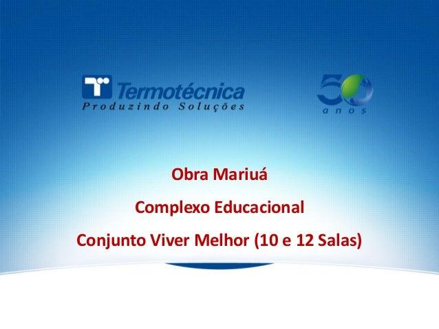 Obra Mariuá Complexo Educacional  Conjunto Viver Melhor (10 e 12 Salas)