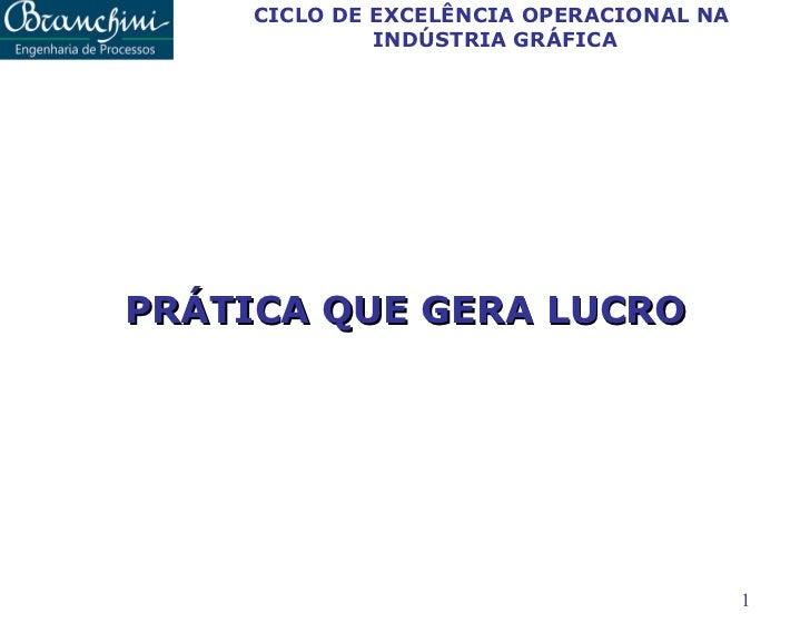 PRÁTICA QUE GERA LUCRO CICLO DE EXCELÊNCIA OPERACIONAL NA  INDÚSTRIA GRÁFICA