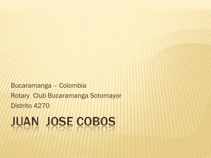 Bucaramanga – Colombia Rotary  Club Bucaramanga Sotomayor Distrito 4270