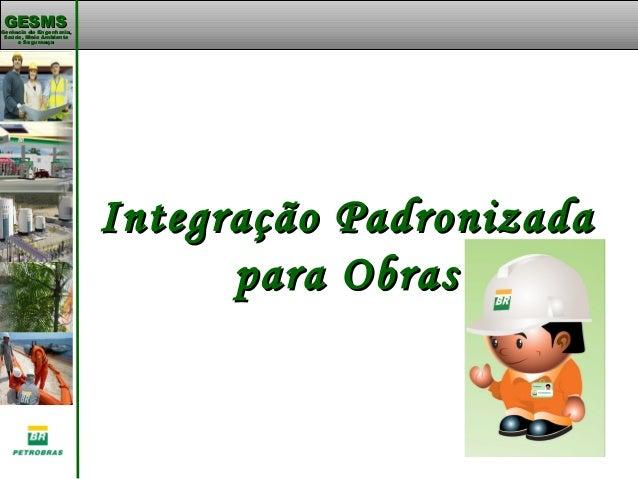 Gerência de Engenharia,Gerência de Engenharia, Saúde, Meio AmbienteSaúde, Meio Ambiente e Segurançae Segurança GESMSGESMS ...
